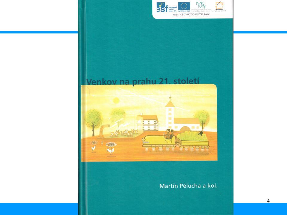 5.....ale neplatí to vždy Zdroj: OECD (2006), str. 32 Bludný kruh rozvoje venkova