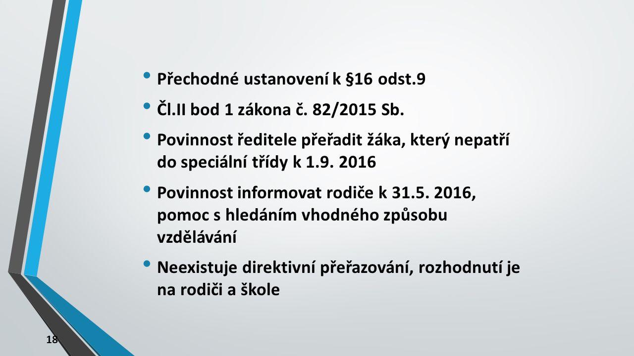 18 Přechodné ustanovení k §16 odst.9 Čl.II bod 1 zákona č.