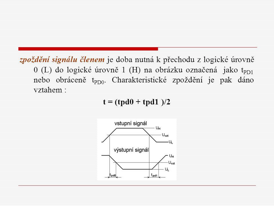 zpoždění signálu členem je doba nutná k přechodu z logické úrovně 0 (L) do logické úrovně 1 (H) na obrázku označená jako t PD1 nebo obráceně t PD0.