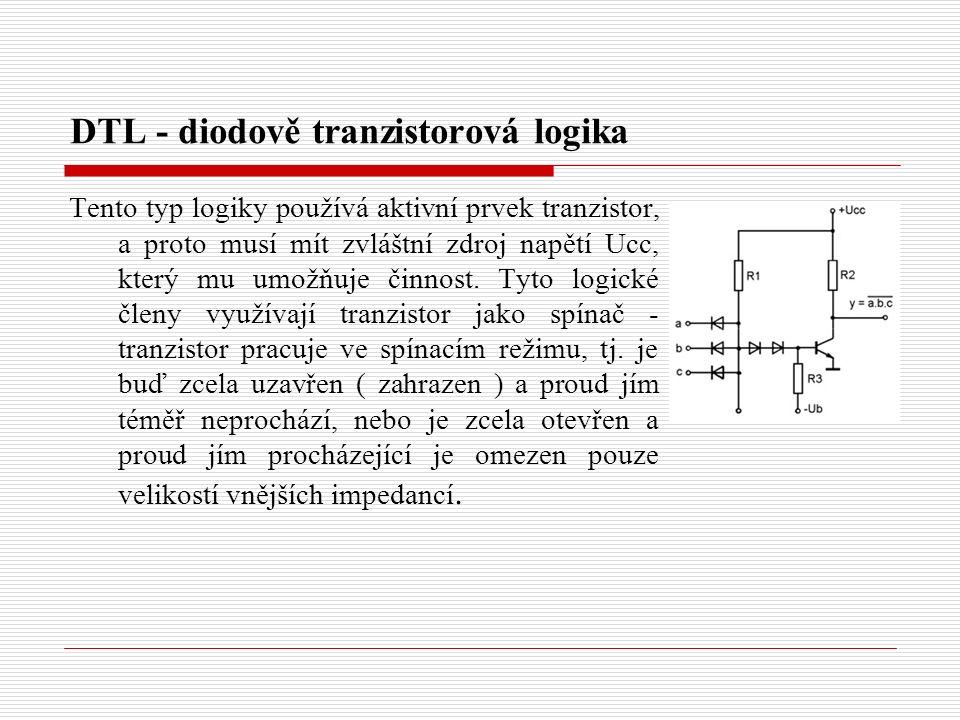 DTL - diodově tranzistorová logika Tento typ logiky používá aktivní prvek tranzistor, a proto musí mít zvláštní zdroj napětí Ucc, který mu umožňuje činnost.