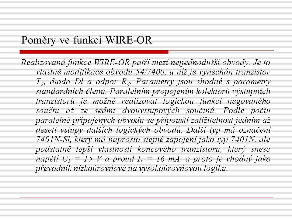 Poměry ve funkci WIRE-OR Realizovaná funkce WIRE-OR patří mezí nejjednodušší obvody.