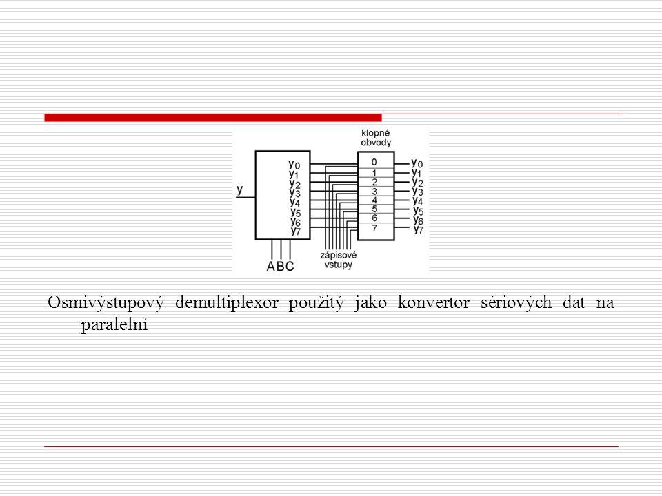 Osmivýstupový demultiplexor použitý jako konvertor sériových dat na paralelní
