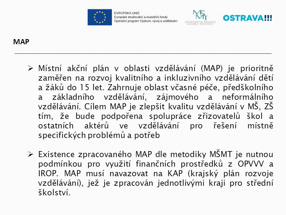 MAP  Místní akční plán v oblasti vzdělávání (MAP) je prioritně zaměřen na rozvoj kvalitního a inkluzivního vzdělávání dětí a žáků do 15 let.