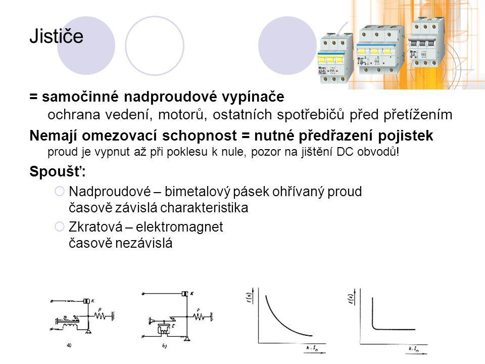 charakteristika B – světelné a zásuvkové obvody (nezpůsobují rázy) zkart.
