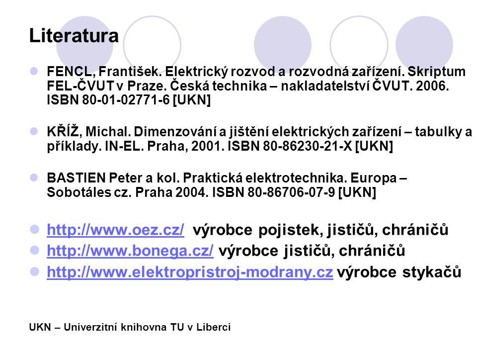 Literatura FENCL, František. Elektrický rozvod a rozvodná zařízení.
