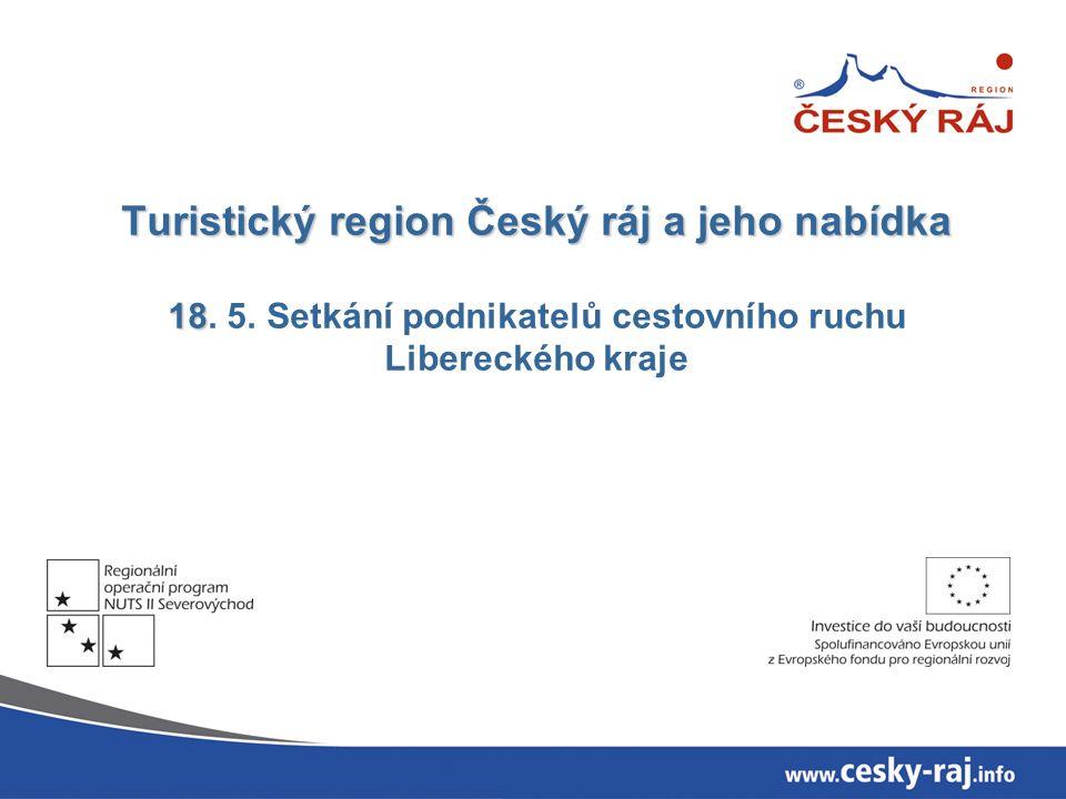Turistický region Český ráj a jeho nabídka 18 Turistický region Český ráj a jeho nabídka 18.