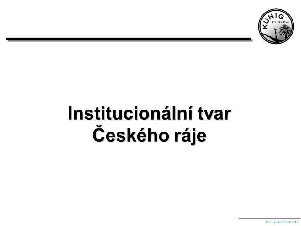 Institucionální tvar Českého ráje Michal SEMIAN 2013