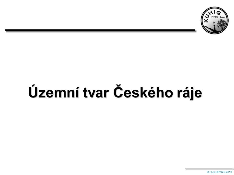 Územní tvar Českého ráje Michal SEMIAN 2013