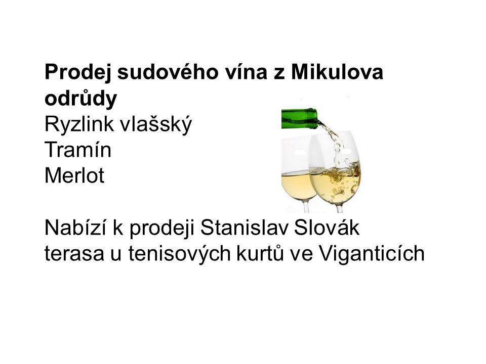 Prodej sudového vína z Mikulova odrůdy Ryzlink vlašský Tramín Merlot Nabízí k prodeji Stanislav Slovák terasa u tenisových kurtů ve Viganticích