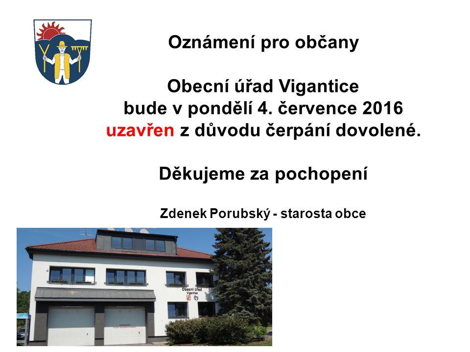 Oznámení pro občany Obecní úřad Vigantice bude v pondělí 4.