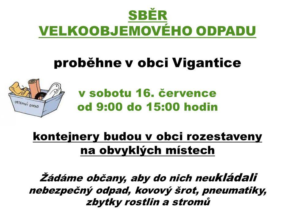 SBĚR VELKOOBJEMOVÉHO ODPADU proběhne v obci Vigantice v sobotu 16.