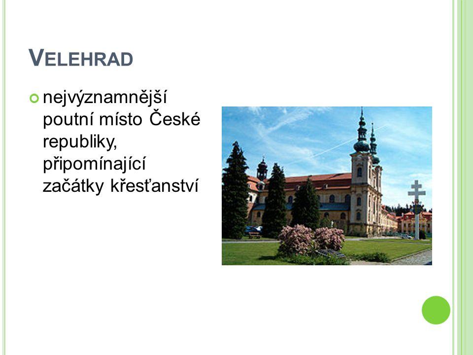 V ELEHRAD nejvýznamnější poutní místo České republiky, připomínající začátky křesťanství