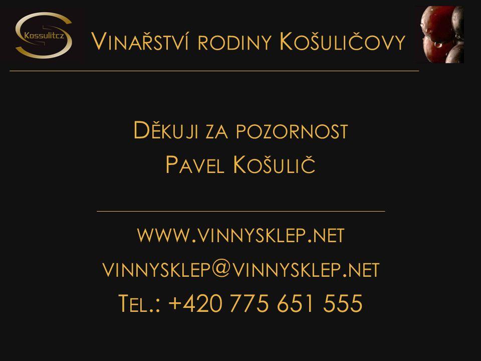 D ĚKUJI ZA POZORNOST P AVEL K OŠULIČ WWW.VINNYSKLEP.