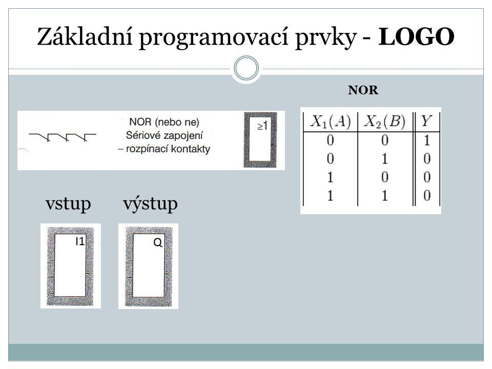 Základní programovací prvky - LOGO NOR vstupvýstup