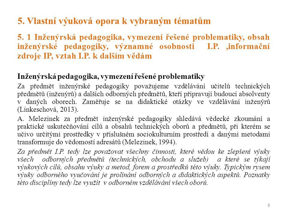 5. Vlastní výuková opora k vybraným tématům 5. 1 Inženýrská pedagogika, vymezení řešené problematiky, obsah inženýrské pedagogiky, významné osobnosti