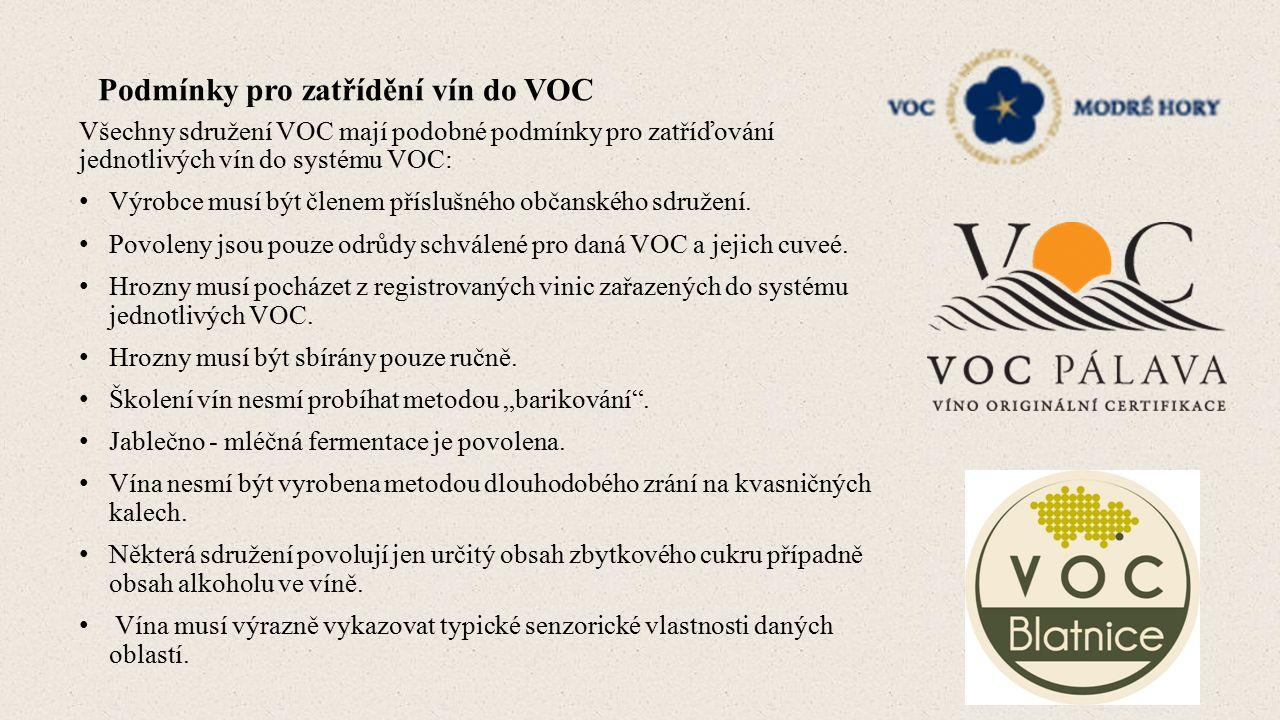 Podmínky pro zatřídění vín do VOC Všechny sdružení VOC mají podobné podmínky pro zatříďování jednotlivých vín do systému VOC: Výrobce musí být členem příslušného občanského sdružení.