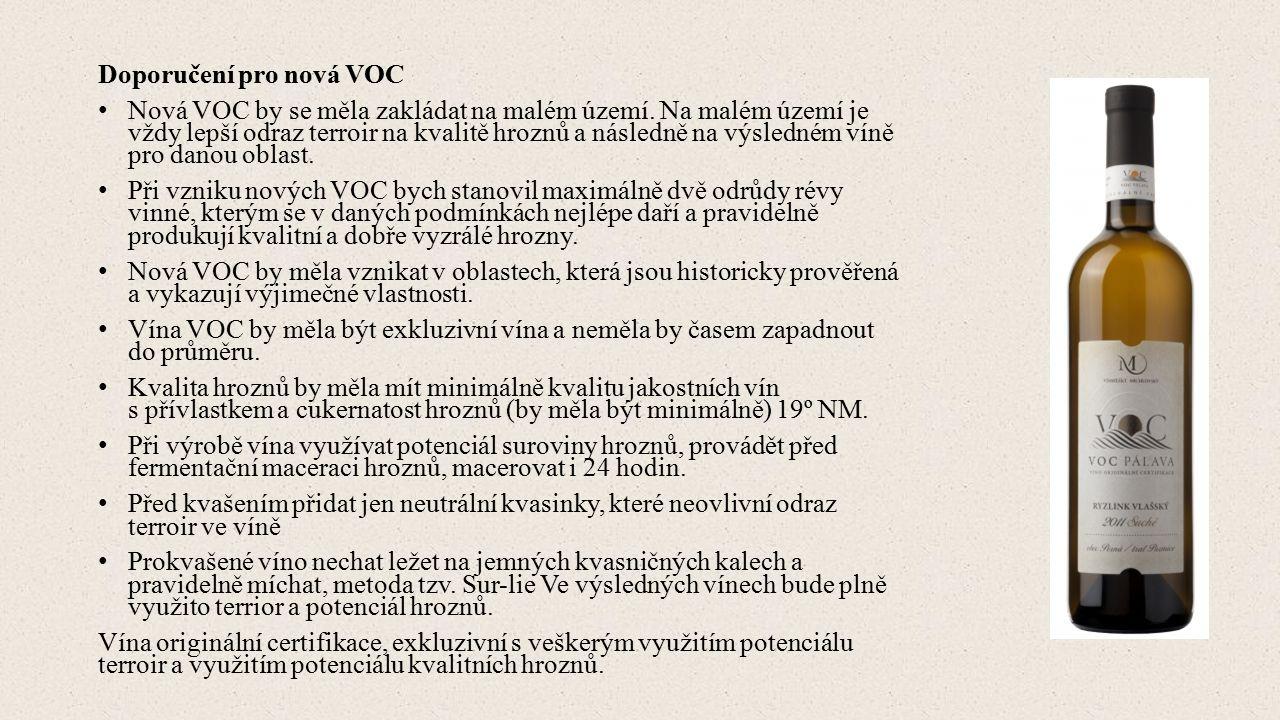 Doporučení pro nová VOC Nová VOC by se měla zakládat na malém území.