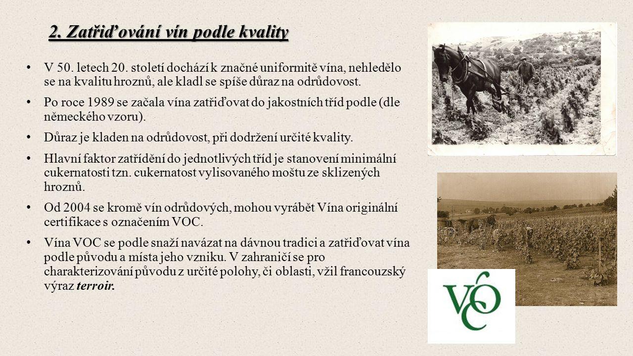 2. Zatřiďování vín podle kvality V 50. letech 20.