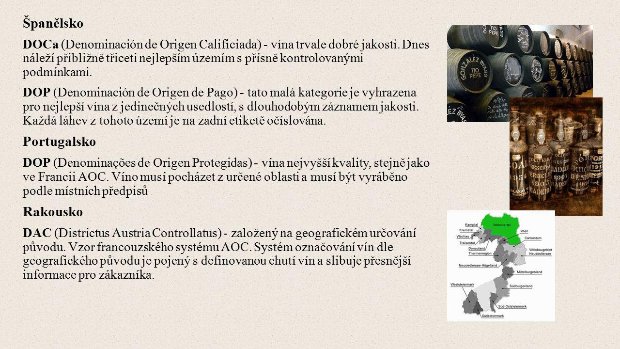 Španělsko DOCa (Denominación de Origen Calificiada) - vína trvale dobré jakosti.