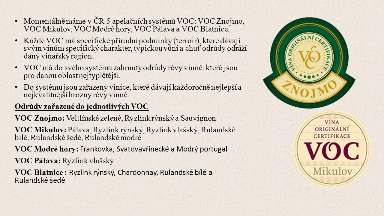 Momentálně máme v ČR 5 apelačních systémů VOC: VOC Znojmo, VOC Mikulov, VOC Modré hory, VOC Pálava a VOC Blatnice.
