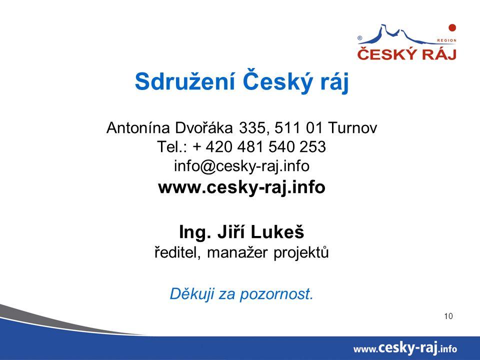 Sdružení Český ráj Antonína Dvořáka 335, 511 01 Turnov Tel.: + 420 481 540 253 info@cesky-raj.info www.cesky-raj.info Ing.