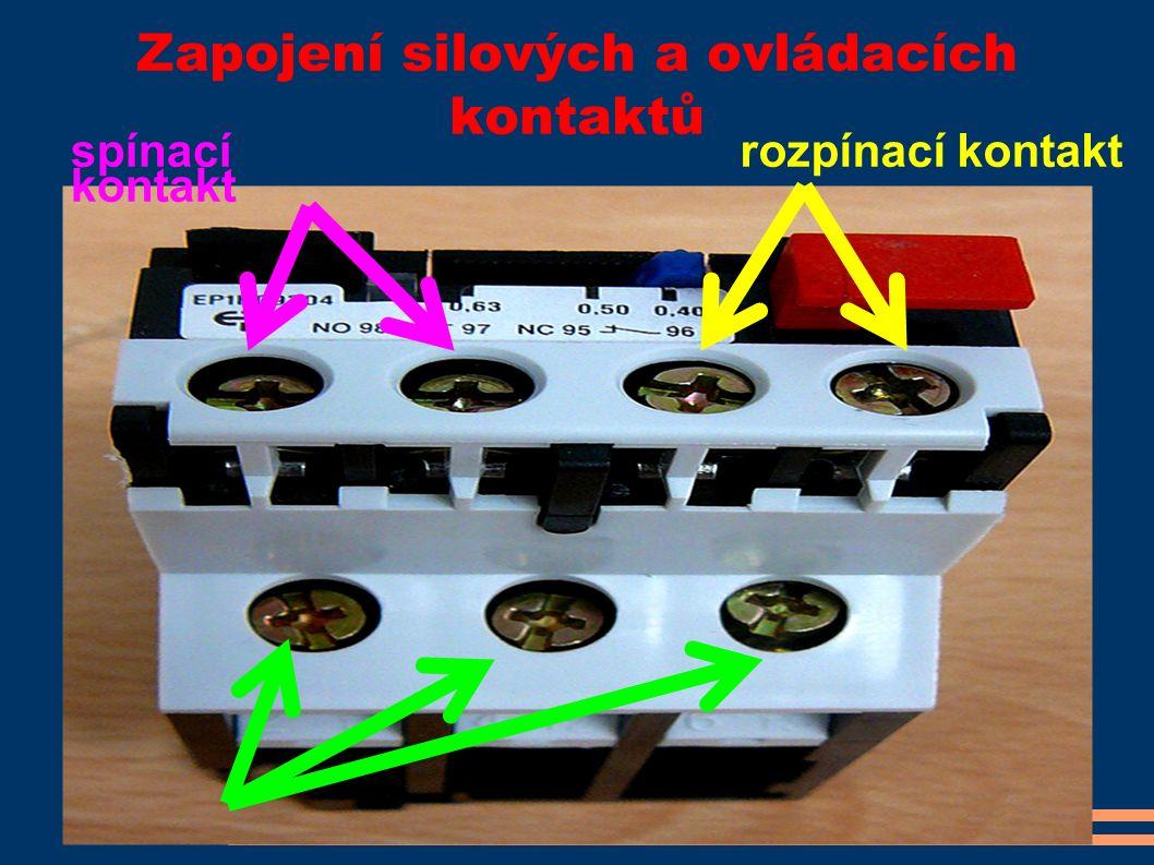 Zapojení silových a ovládacích kontaktů spínací kontakt rozpínací kontakt