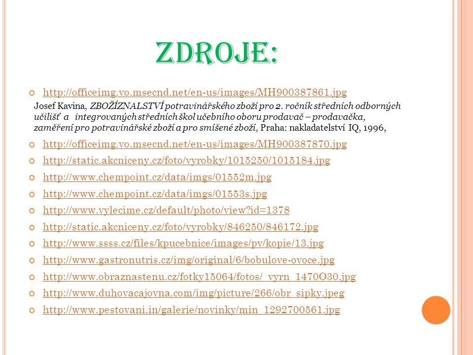 ZDROJE: http://officeimg.vo.msecnd.net/en-us/images/MH900387861.jpg Josef Kavina, ZBOŽÍZNALSTVÍ potravinářského zboží pro 2. ročník středních odbornýc