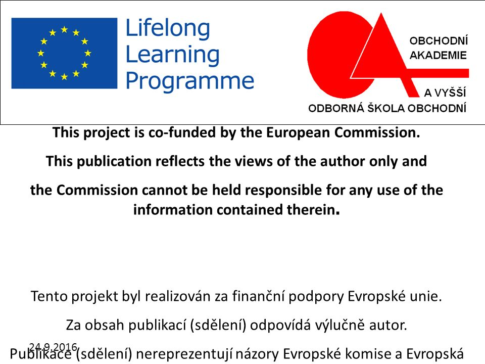 24.9.2016 This project is co-funded by the European Commission. This publication reflects the views of the author only and the Commission cannot be he