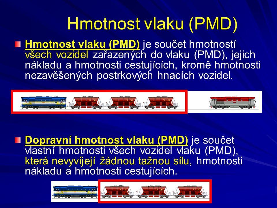 Hmotnost vlaku (PMD) Hmotnost vlaku (PMD) je součet hmotností všech vozidel zařazených do vlaku (PMD), jejich nákladu a hmotnosti cestujících, kromě h
