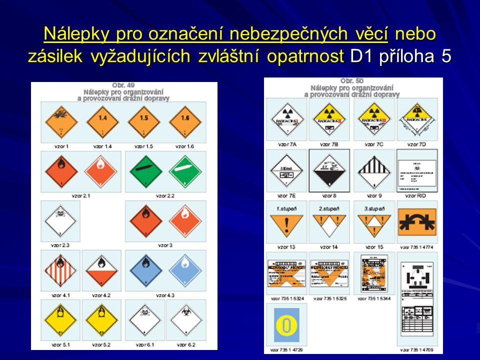 Nálepky pro označení nebezpečných věcí nebo zásilek vyžadujících zvláštní opatrnost D1 příloha 5