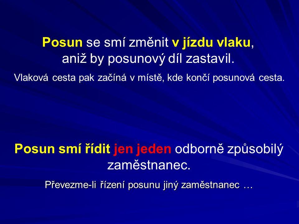 """Posun na kolejích určených pro jízdy vlaků """"KOLEJE URČENÉ PRO JÍZDU VLAKŮ  Posunovat jen se svolením výpravčího   Toto svolení není nikdy souhlasem k posunu."""