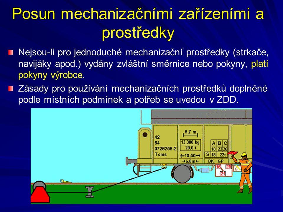 Posun Posun mechanizačními zařízeními a prostředky Nejsou-li pro jednoduché mechanizační prostředky (strkače, navijáky apod.) vydány zvláštní směrnice