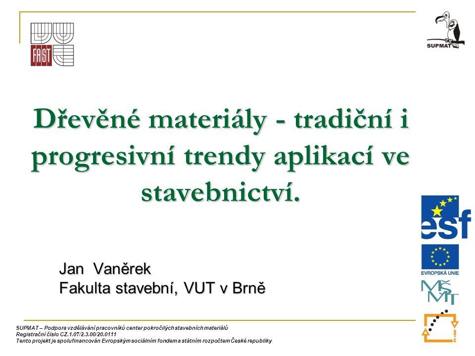 Dřevěné materiály - tradiční i progresivní trendy aplikací ve stavebnictví.