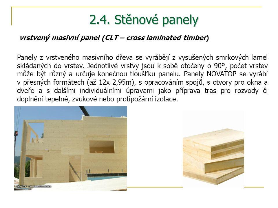 2.4. Stěnové panely Panely z vrstveného masivního dřeva se vyrábějí z vysušených smrkových lamel skládaných do vrstev. Jednotlivé vrstvy jsou k sobě o