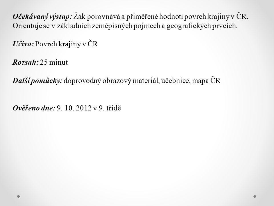 Očekávaný výstup: Žák porovnává a přiměřeně hodnotí povrch krajiny v ČR.