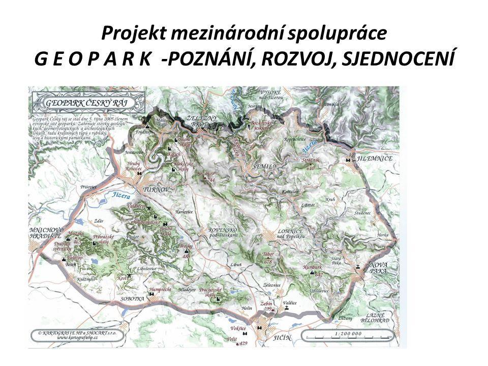 Projekt mezinárodní spolupráce G E O P A R K -POZNÁNÍ, ROZVOJ, SJEDNOCENÍ