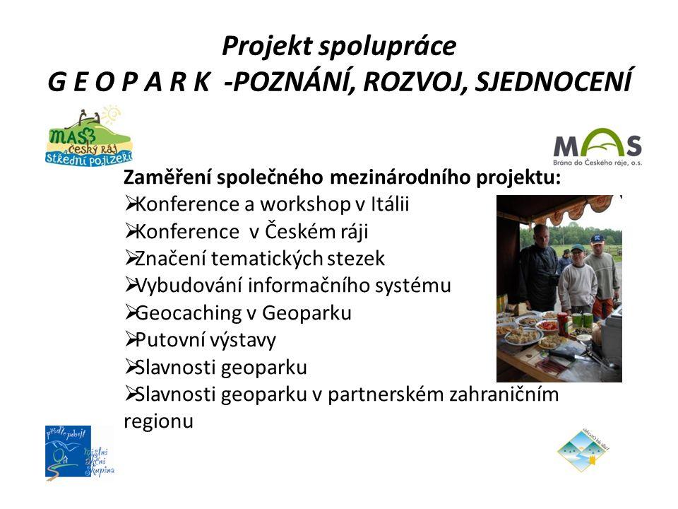 Projekt spolupráce G E O P A R K -POZNÁNÍ, ROZVOJ, SJEDNOCENÍ Zaměření společného mezinárodního projektu:  Konference a workshop v Itálii  Konferenc