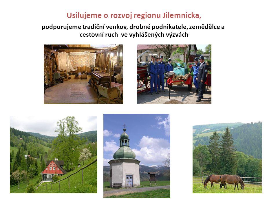 Usilujeme o rozvoj regionu Jilemnicka, podporujeme tradiční venkov, drobné podnikatele, zemědělce a cestovní ruch ve vyhlášených výzvách