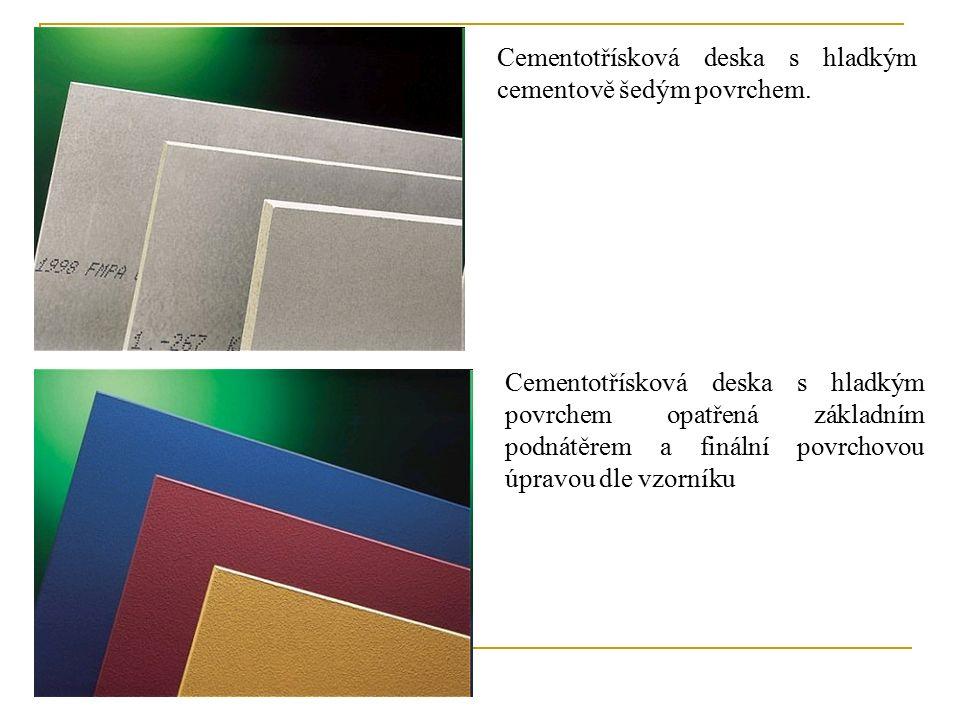Cementotřísková deska s hladkým povrchem opatřená základním podnátěrem a finální povrchovou úpravou dle vzorníku Cementotřísková deska s hladkým cementově šedým povrchem.