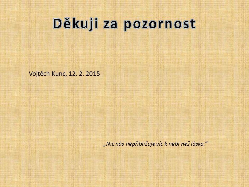 """Vojtěch Kunc, 12. 2. 2015 """"Nic nás nepřibližuje víc k nebi než láska."""