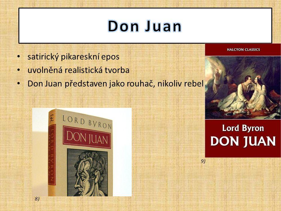 satirický pikareskní epos uvolněná realistická tvorba Don Juan představen jako rouhač, nikoliv rebel 8) 9)