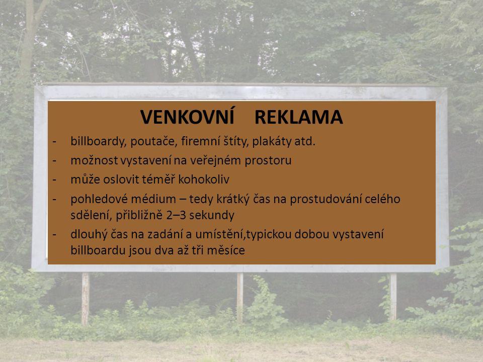 VENKOVNÍ REKLAMA -billboardy, poutače, firemní štíty, plakáty atd.