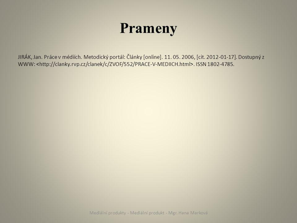 Prameny JIRÁK, Jan. Práce v médiích. Metodický portál: Články [online].