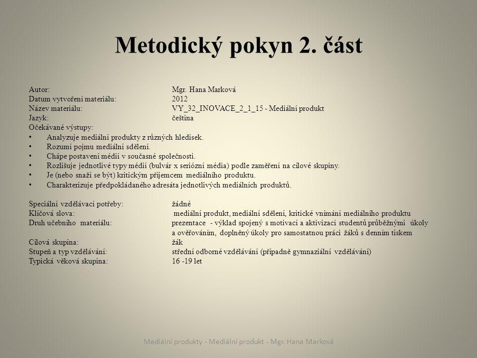 Metodický pokyn 2. část Autor: Mgr.