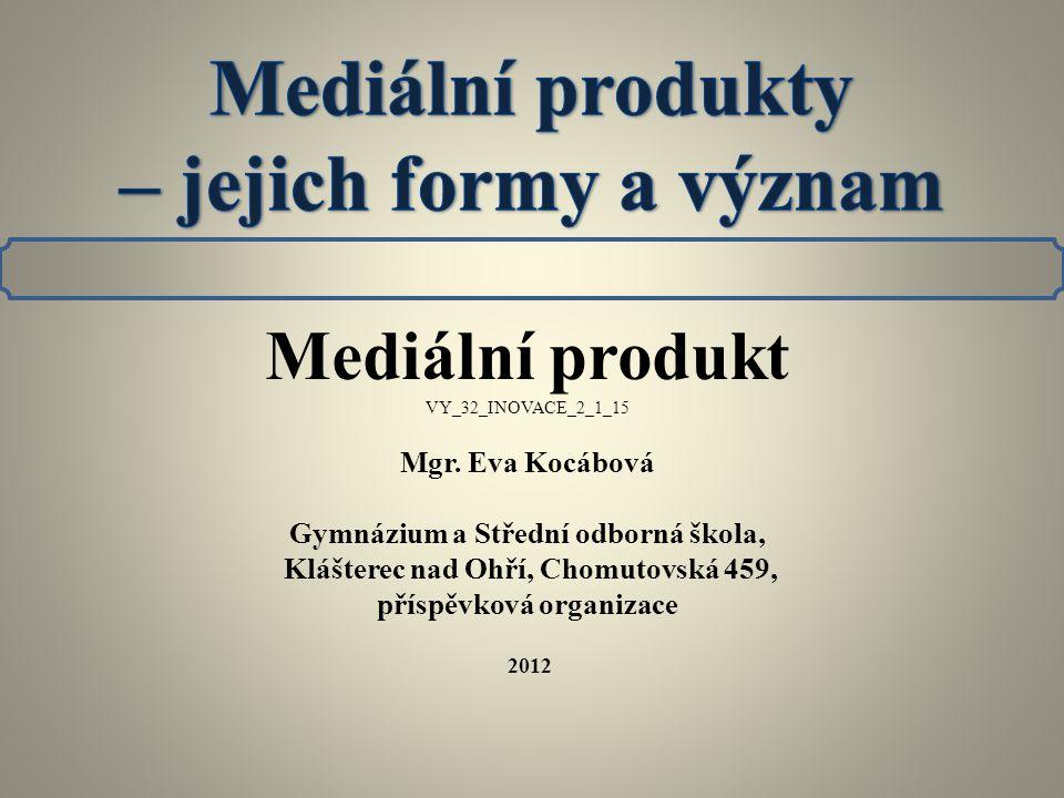 Mediální produkt VY_32_INOVACE_2_1_15 Mgr.