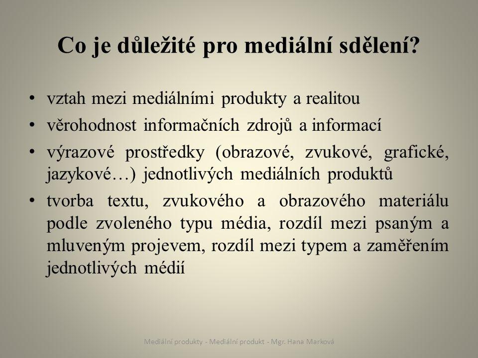 Co je důležité pro mediální sdělení.
