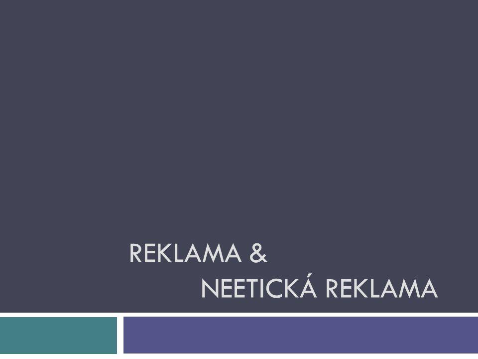 REKLAMA & NEETICKÁ REKLAMA