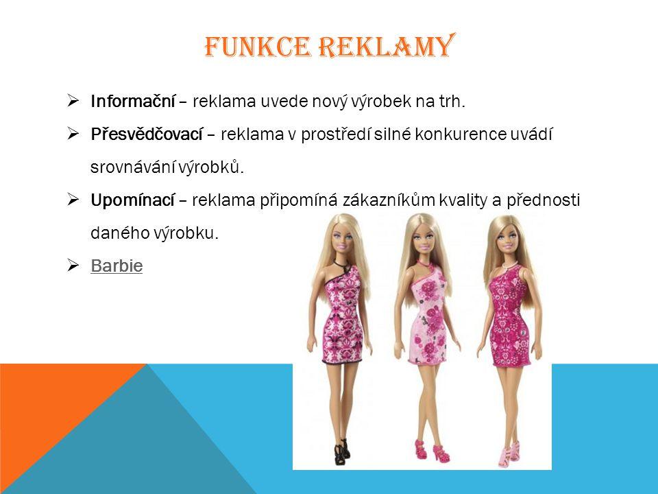 FUNKCE REKLAMY  Informační – reklama uvede nový výrobek na trh.  Přesvědčovací – reklama v prostředí silné konkurence uvádí srovnávání výrobků.  Up