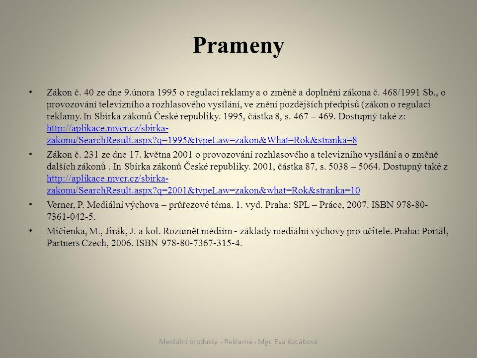 Prameny Zákon č.40 ze dne 9.února 1995 o regulaci reklamy a o změně a doplnění zákona č.