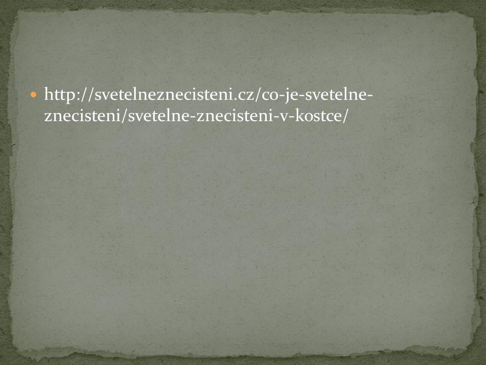 http://svetelneznecisteni.cz/co-je-svetelne- znecisteni/svetelne-znecisteni-v-kostce/